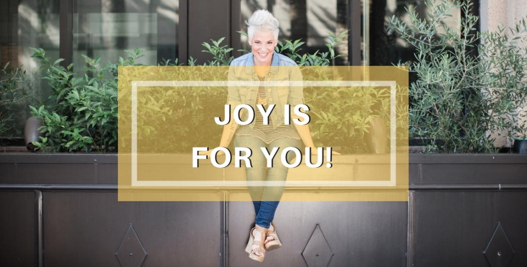 JOY is for YOU
